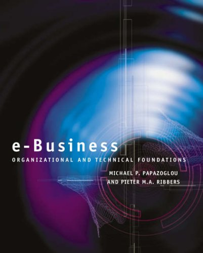 E-Business: Organizational and Technical Foundations - Whole