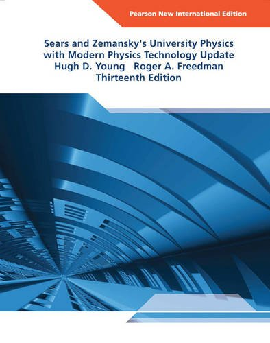University Physics with Modern Physics Technology Update: Pearson New International Edition