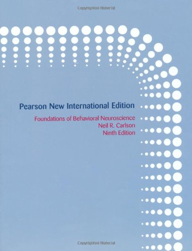 Foundations of Behavioral Neuroscience: Pearson New International Edition