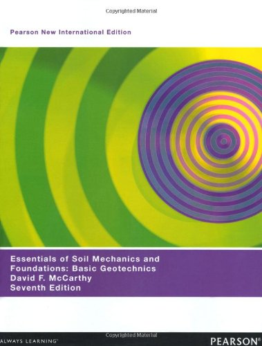 Essentials of Soil Mechanics and Foundations: Pearson New International Edition