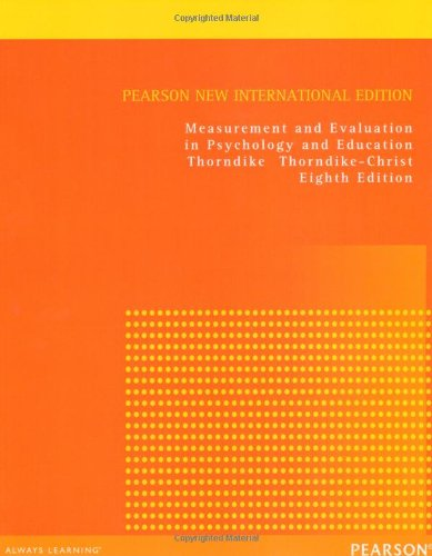 Measurement and Evaluation in Psychology and Education: Pearson New International Edition