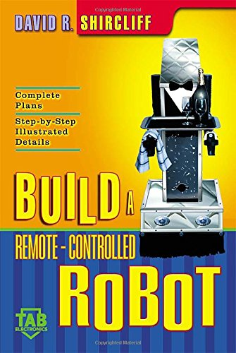 Build a Remote-Controlled Robot (TAB Electronics Technical Library)