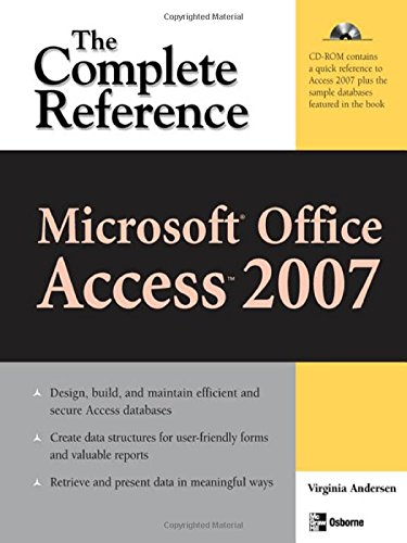 Microsoft Office Access 2007: The Complete Reference (Complete Reference Series)