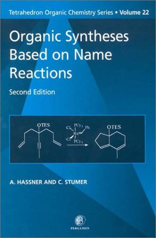Organic Syntheses Based on Name Reactions: 22 (Tetrahedron Organic Chemistry)