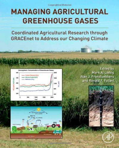 Managing Agricultural Greenhouse Gases: Coordinated Agricultural Research Through GRACEnet to Address Our Changing Climate