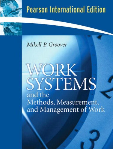 Work Systems: The Methods, Measurement and Management of Work