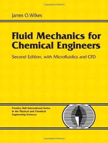 Fluid Mechanics for Chemical Engineers with Microfluidics and Cfd (Prentice Hall International Series in the Physical and Chemical Engineering Sciences)