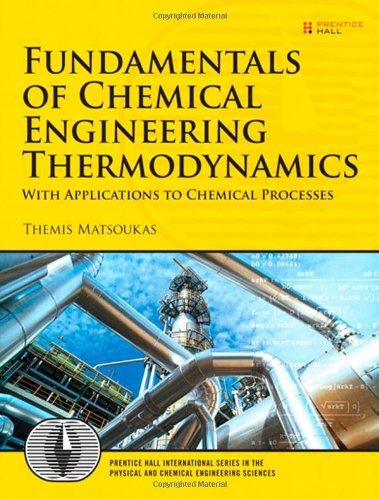 Fundamentals of Chemical Engineering Thermodynamics: With Applications to Chemical Processes (Prentice Hall International Series in the Physical and Chemi)