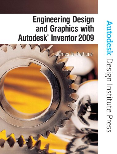 Engineering Design and Graphics with Autodesk Inventor 2009 (Autodesk Design Institute Press)