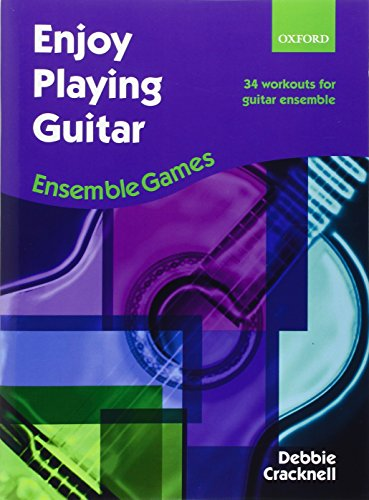 Enjoy Playing Guitar: Ensemble Games: 34 Workouts for Guitar Ensemble