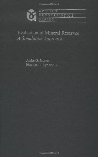 Evaluation of Mineral Reserves: A Simulation Approach (Applied Geostatistics)