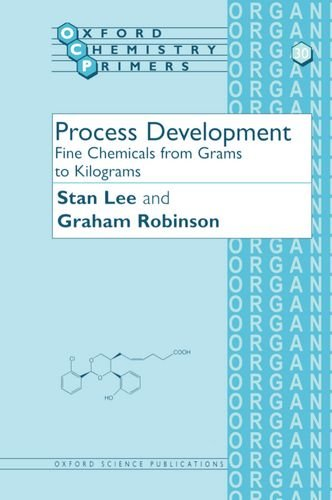 Process Development Fine Chemicals from Grams to Kilograms (Oxford Chemistry Primers)