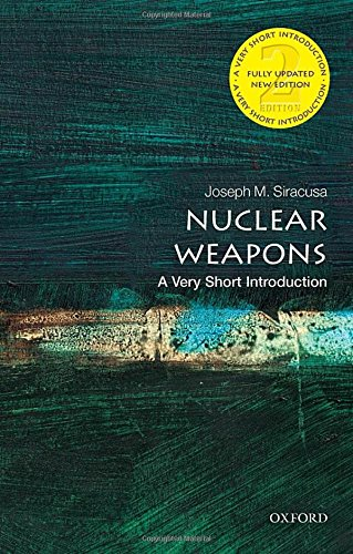 Nuclear Weapons: A Very Short Introduction 2/e (Very Short Introductions)
