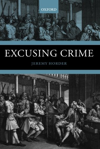 Excusing Crime (Oxford Monographs on Criminal Law and Justice)