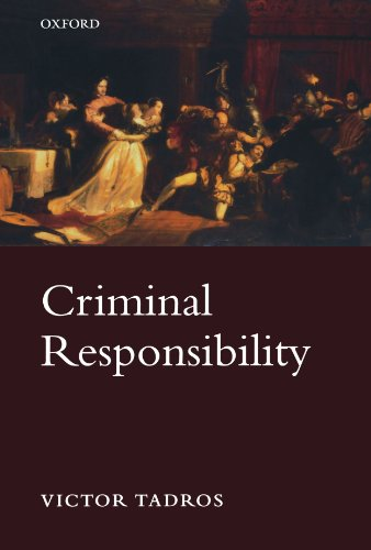 Criminal Responsibility (C Omclj T Oxford Monographs on) (Oxford Monographs on Criminal Law and Justice)
