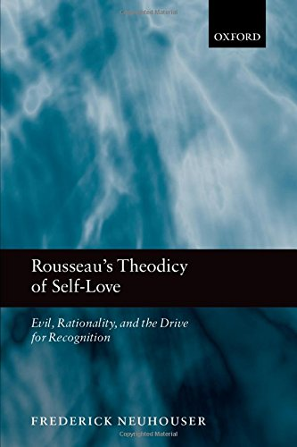 Rousseau s Theodicy of Self-Love: Evil, Rationality, and the Drive for Recognition