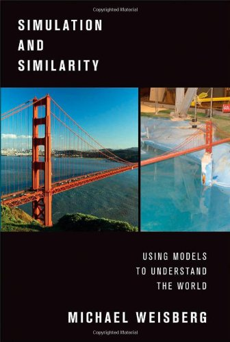 Simulation and Similarity: Using Models to Understand the World (Oxford Studies in Philosophy of Science)