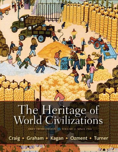 The Heritage of World Civilizations: Brief Edition Volume 2