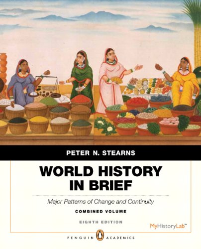 World History in Brief: Major Patterns of Change and Continuity, Combined Volume (Penguin Academics)