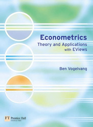 Econometrics: Theory and Applications with E-Views