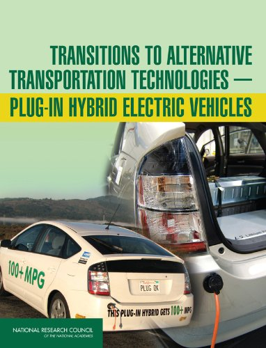 Transitions to Alternative Transportation Technologies - Plug-in Hybrid Electric Vehicles (National Research Council)