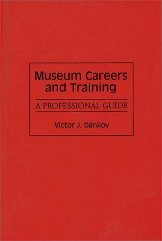 Museum Careers and Training: A Professional Guide