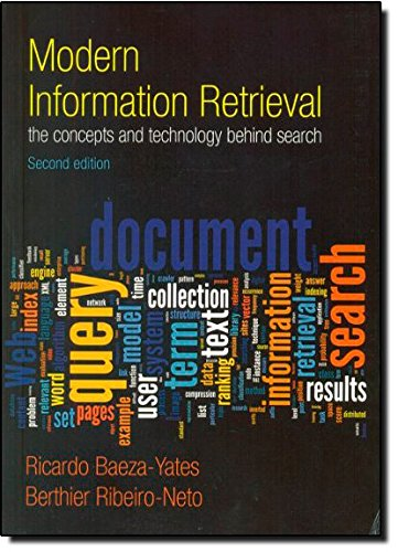 Modern Information Retrieval: The Concepts and Technology Behind Search (ACM Press Books)