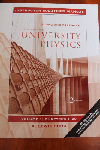 University Physics Instructor Solutions Manual Vol. 1, Chapters 1-20 (1)
