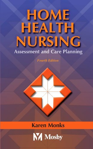 Home Health Nursing: Assessment and Care Planning, 4e