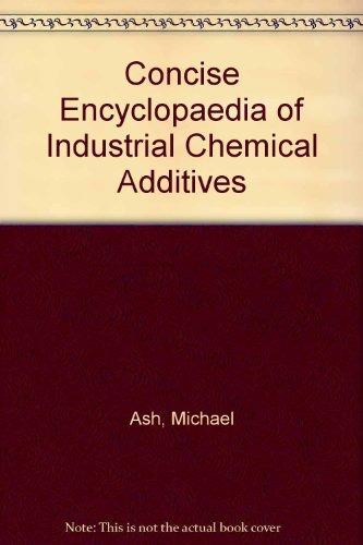 Concise Encyclopaedia of Industrial Chemical Additives