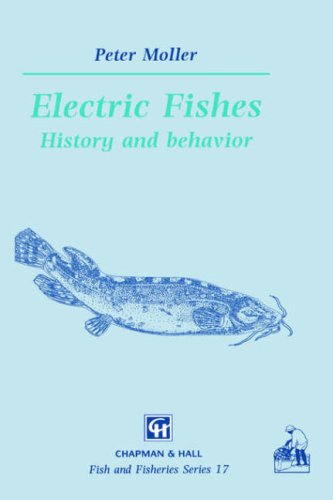 Electric Fishes: History and behavior (Fish & Fisheries Series)