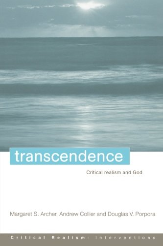 Transcendence: Critical Realism and God (Critical Realism: Interventions Routledge Critical Realism)