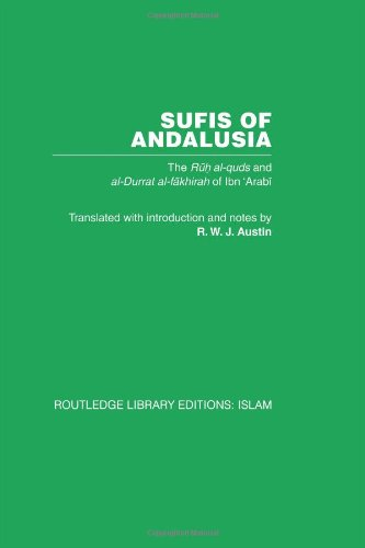 Sufis of Andalucia: The Ruh al-Quds and Al-Durat Fakhirah: 44 (Routledge Library Editions: Islam)