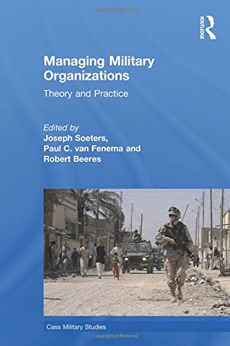 Managing Military Organizations (Cass Military Studies)