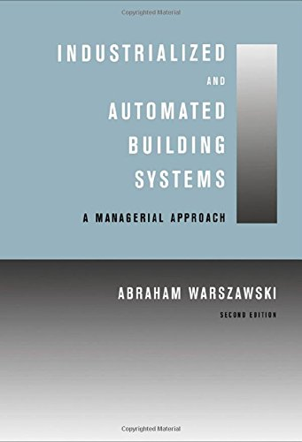 Industrialized and Automated Building Systems: A Managerial Approach