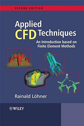 Applied CFD Techniques 2e: An Introduction Based on Finite Element Methods