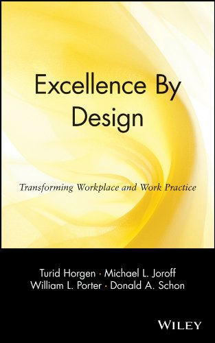 Excellence by Design: Transforming Workplace and Work Practice: Bridging the Boundaries of Work, Process and Space (Migration and Refugees; 3)