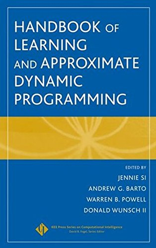 Handbook of Learning and Approximate Dynamic Progr Amming (IEEE Press Series on Computational Intelligence)