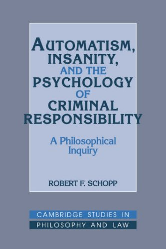 Automatism, Insanity & Psychology: A Philosophical Inquiry (Cambridge Studies in Philosophy and Law)