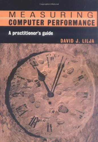 Measuring Computer Performance: A Practitioner s Guide