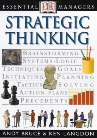 Strategic Thinking (Essential Managers)