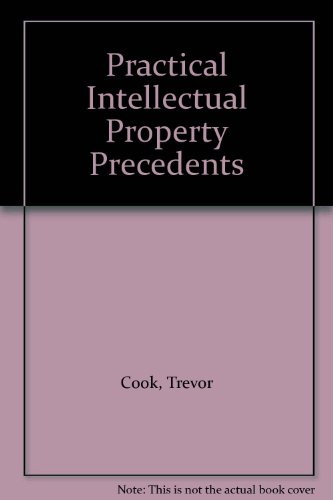Practical Intellectual Property Precedents