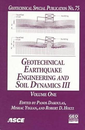 Geotechnical Earthquake Engineering and Soil Dynamics III: Proceedings of a Specialty Conference, Sponsored by the Geo-Institute of the ASCE, Seattle, WA, August 3-6 (Geotechnical special publication)