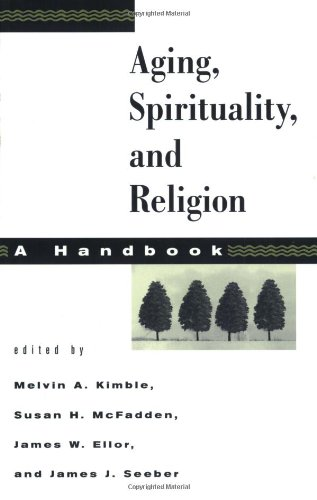 Aging, Spirituality and Religion: A Handbook: 1