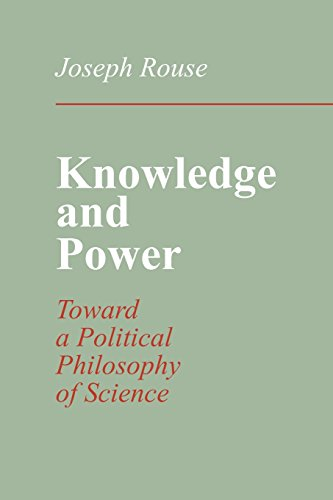 Knowledge and Power: Toward a Political Philosophy of Science