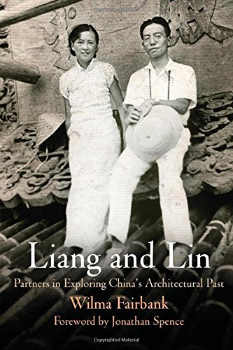 Liang and Lin: Partners in Exploring China s Architectural Past
