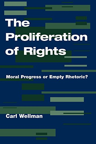 The Proliferation Of Rights: Moral Progress Or Empty Rhetoric?