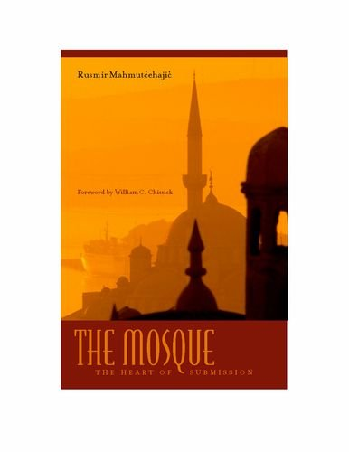 The Mosque: The Heart of Submission (Abrahamic Dialogues)