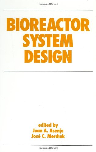 Bioreactor System Design (Biotechnology and Bioprocessing)