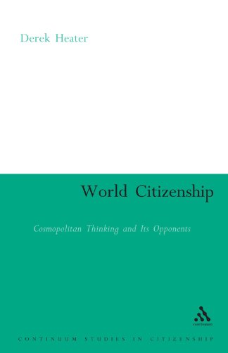 World Citizenship: Cosmopolitan Thinking and its Opponents (Continuum Studies in Citizenship Series)